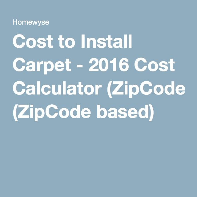 Cost to Install Carpet - 2016 Cost Calculator (ZipCode based)