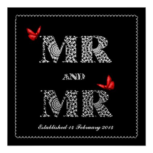 "A special wedding gift on a special day for the happy gay couple this white lace effect word art poster print "" MR and MR"" with red butterflies on a black background. Don't forget to personalize it with the date of the wedding for that extra special touch to make it a keepsake of the date they established their marriage."