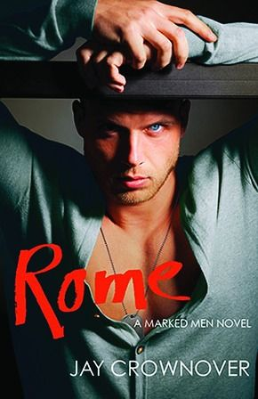 Rome | Jay Crownover | Marked Men #3 | Jan 7 2014 | http://www.goodreads.com/book/show/17798233-rome | #newadult #romance