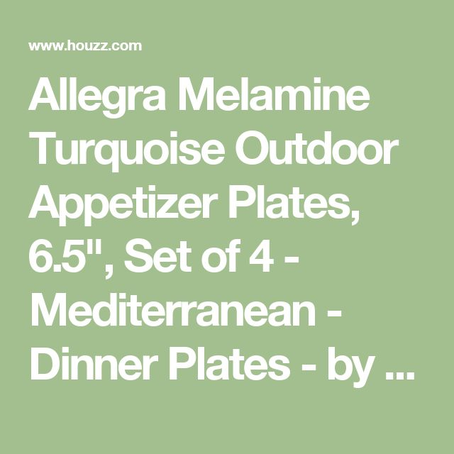 """Allegra Melamine Turquoise Outdoor Appetizer Plates, 6.5"""", Set of 4 - Mediterranean - Dinner Plates - by Home In Napa"""
