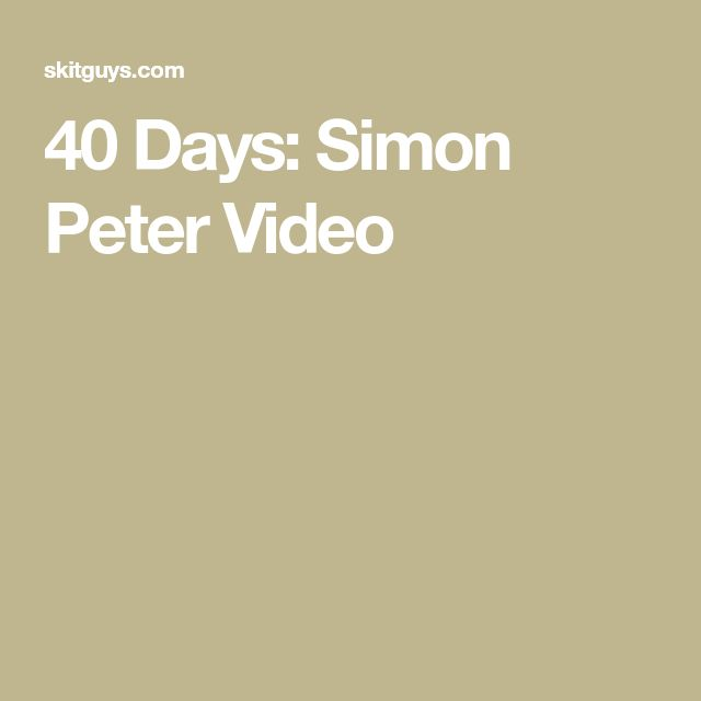 40 Days: Simon Peter Video