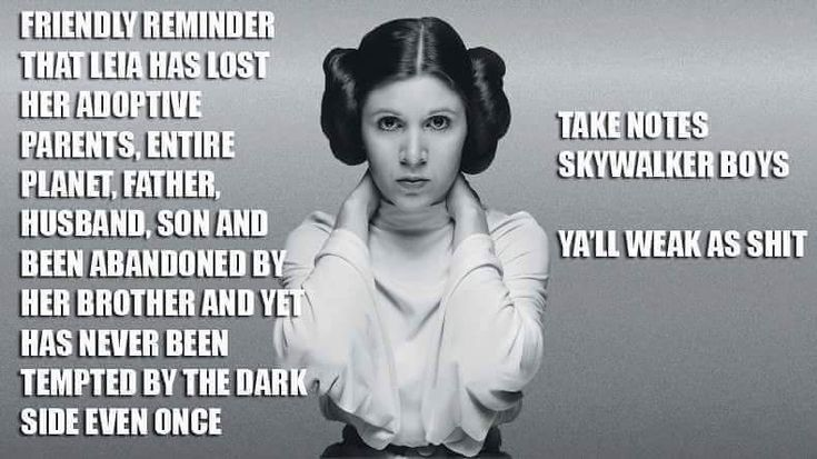 Princess leia meme skywalker boys never tempted by the dark side star wars disney