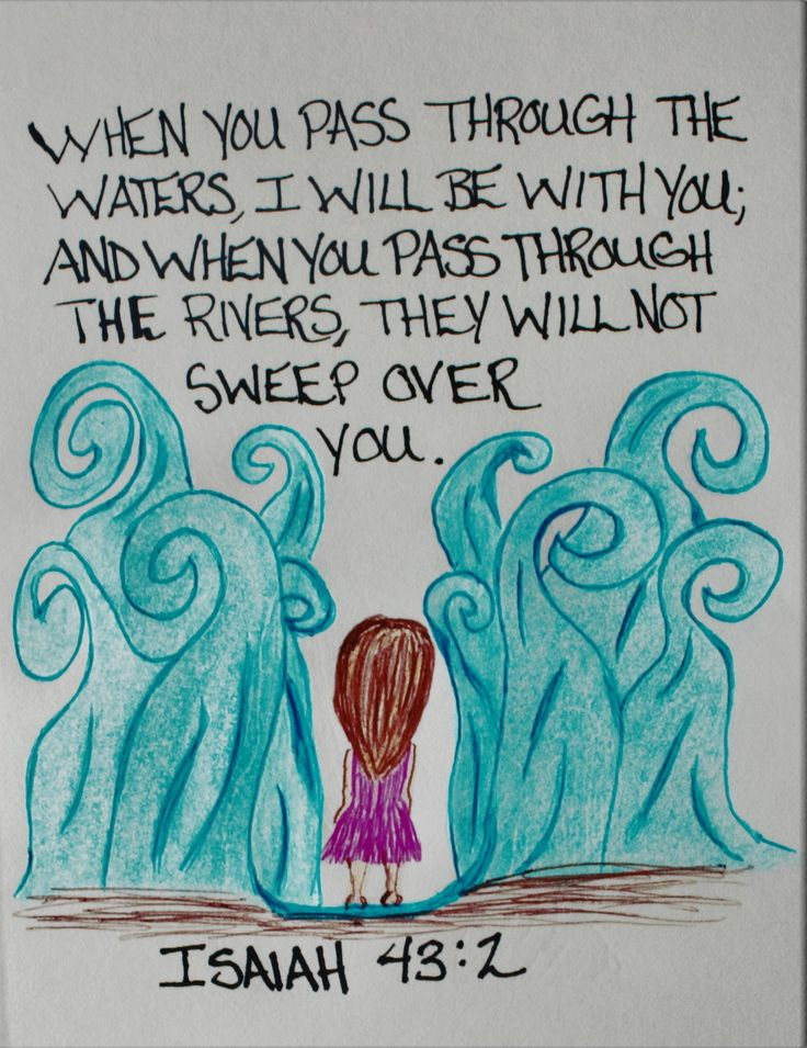 """""""When you pass through the waters I will be with you; And when you pass through the rivers they will not sweep over you."""" Isaiah 43:2 (Inspirational Doodle Art of Encouragement)"""