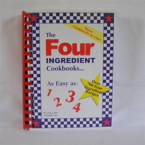 The Four Ingredient Cookbook Volumes I II III Hardcover Spiral Bound Cookbook