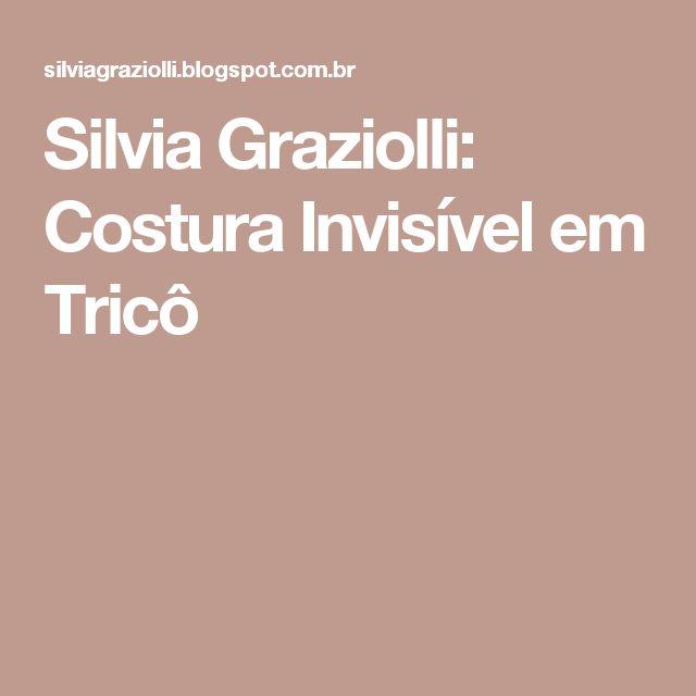 Silvia Graziolli: Costura Invisível em Tricô