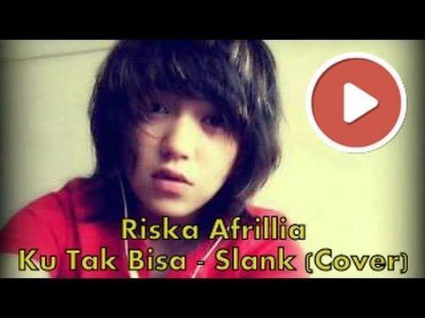 Riska Afrilia - Ku Tak Bisa (Slank Cover)