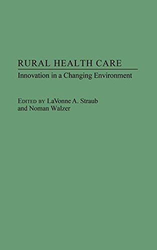Rural Health Care: Innovation in a Changing Environment
