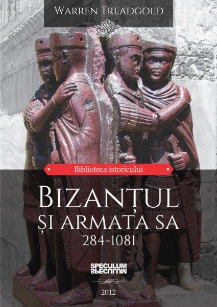 Bizanțul și armata sa 284-1081