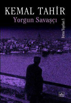 Yorgun Savaşçı - Kemal Tahir