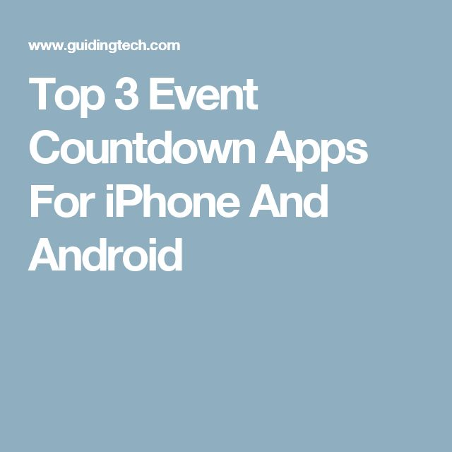 Top 3 Event Countdown Apps For iPhone And Android