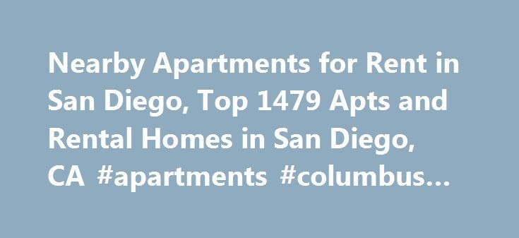 Nearby Apartments for Rent in San Diego, Top 1479 Apts and Rental Homes in San Diego, CA #apartments #columbus #ohio http://attorney.nef2.com/nearby-apartments-for-rent-in-san-diego-top-1479-apts-and-rental-homes-in-san-diego-ca-apartments-columbus-ohio/  #apartments for rent san diego # San Diego, CA Apartments and Homes for Rent Moving To: XX address The cost calculator is intended to provide a ballpark estimate for information purposes only and is not to be considered an actual quote of…