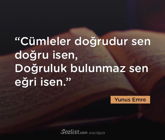 """""""Cümleler doğrudur sen doğru isen,  Doğruluk bulunmaz sen eğri isen."""" #yunus #emre #sözleri #yazar #şair #kitap #şiir #özlü #anlamlı #sözler"""