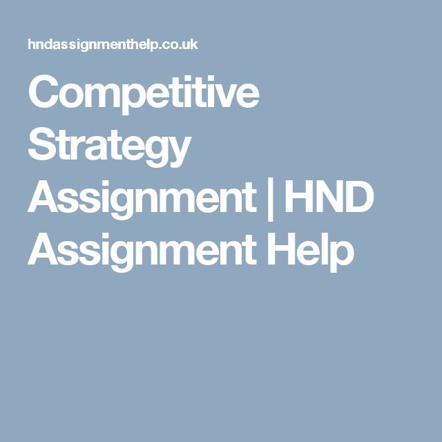 Competitive Strategy Assignment | HND Assignment Help