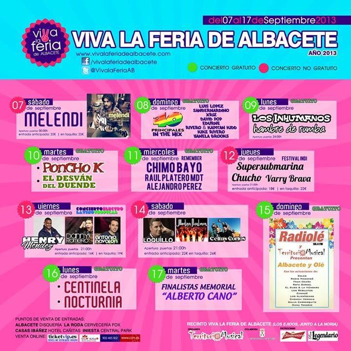 conciertos en la Carpa Viva La Feria 2013  MELENDI, PRINCIPALES IN THE MIX, LOS INHUMANOS , PONCHO K , CHIMO BAYO, SUPERSUBMARINA + CHUCHO + VARRY BRAVA, HENRY MENDEZ + DANNY ROMERO + ANTONIO NAVALÓN, LOQUILLO + MEDINA AZAHARA + CELTAS CORTOS, ALBACETE Y OLÉ. FIESTA RADIOLÉ, CENTINELA Y NOCTURNIAy Finalistas del MEMORIAL ALBERTO CANO