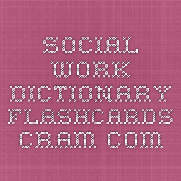 social work dictionary Flashcards - Cram.com