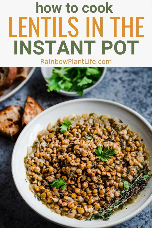 How To Cook Lentils In The Instant Pot In 2020 How To Cook Lentils Lentil Recipes Vegan Instant Pot Recipes