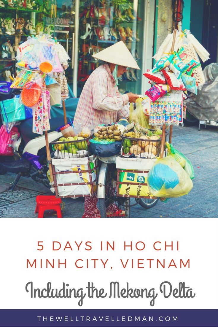 5 day itinerary of what you should see and do in Ho Chi Minh City, Vietnam including the Mekong Delta