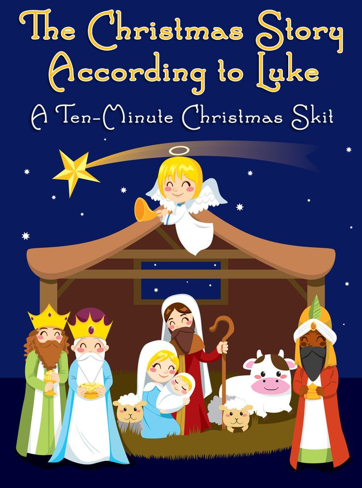 Ten-Minute Christmas Skit: The Christmas Story According to Luke  If your kids like acting, role playing, or imagining, here's a 10-minute Christmas skit for class that is very easy! The teacher can be the narrator if needed, and it's mostly pa