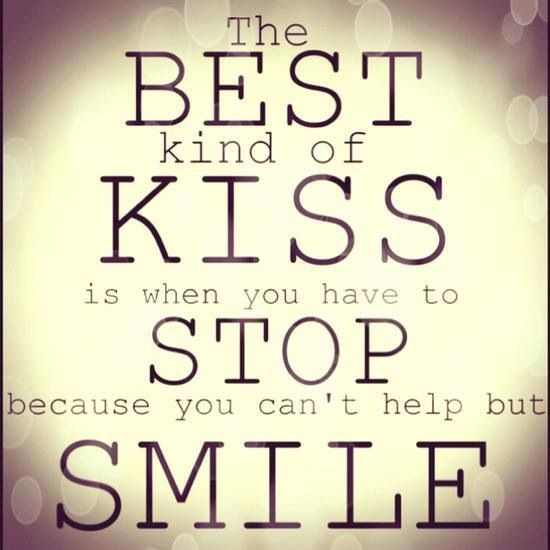 "The Best Love Quotes: ""The Best Kind Of Kiss Is When You Have To Stop Because"