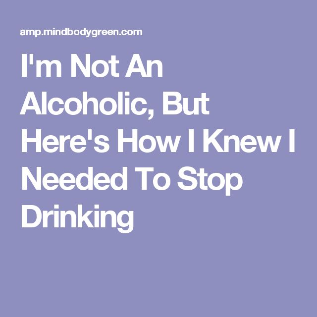 I'm Not An Alcoholic, But Here's How I Knew I Needed To Stop Drinking #HowToQuitAlcohol