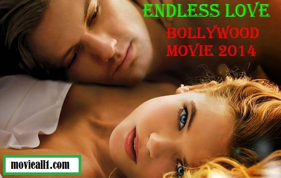 Endless Love is an upcoming American Hollywood Movie.