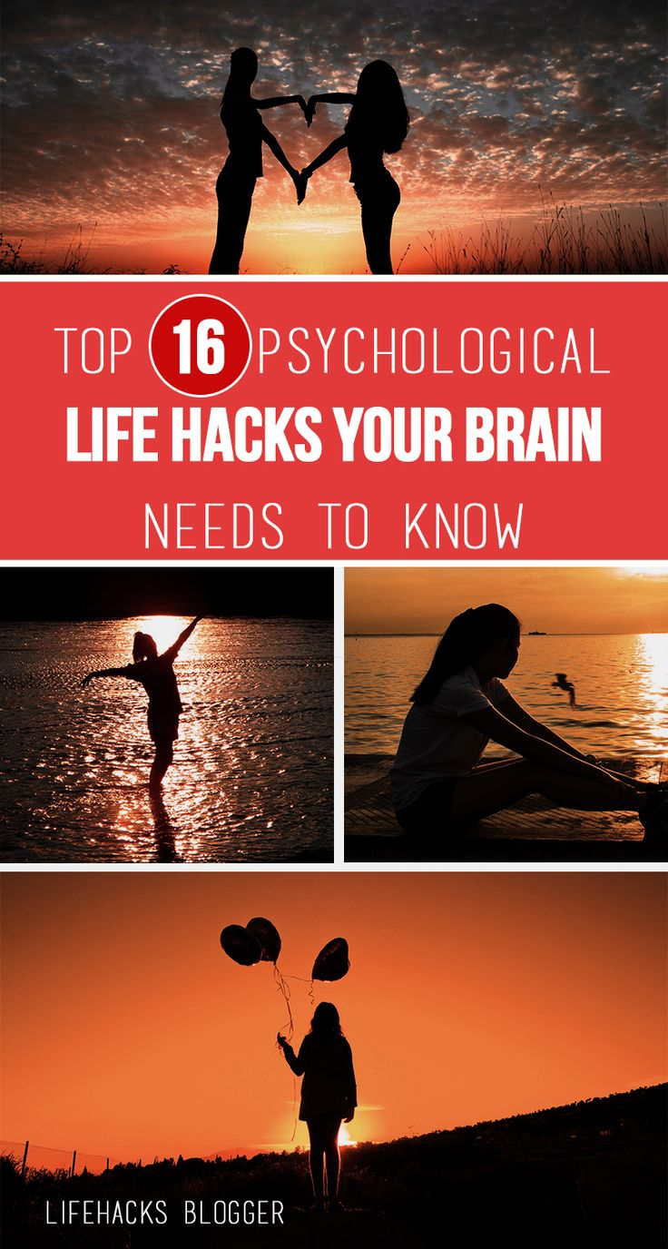 Top 16 Psychological Life Hacks Your Brain Needs To Know
