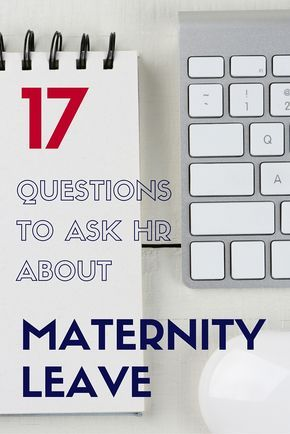 What you need to ask HR about your maternity leave.