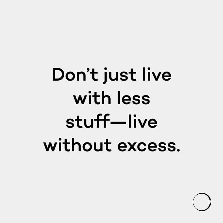 Live without excess