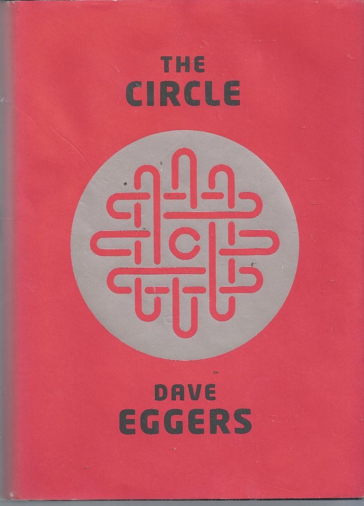 The Circle by Dave Eggers hardcover First Edition McSweeney's  1st