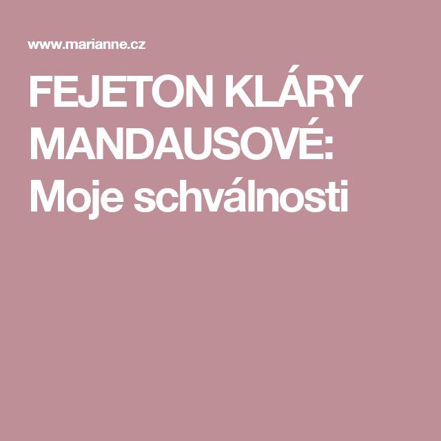 FEJETON KLÁRY MANDAUSOVÉ: Moje schválnosti