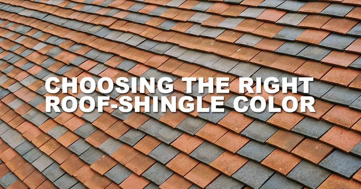 how to choose shingle color