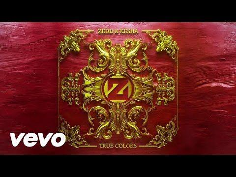 Zedd, Kesha - True Colors (Audio) - YouTube