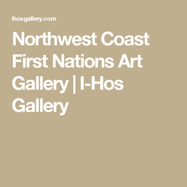 Northwest Coast First Nations Art Gallery | I-Hos Gallery