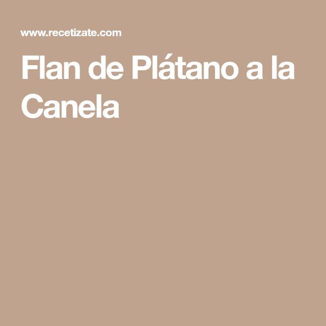 Flan de Plátano a la Canela