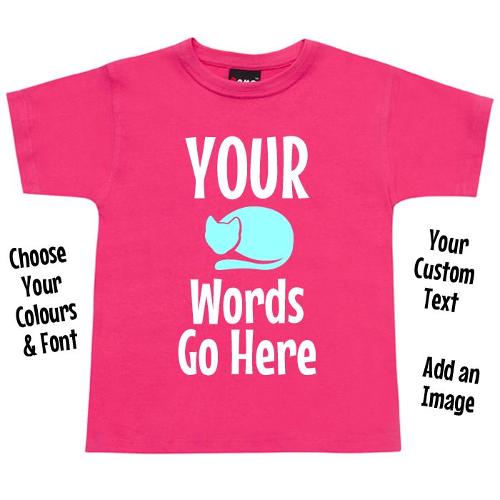 Custom Children's T Shirt - Your Own Text Put your own words and/or image on one of our quality 100% cotton tshirts!  The more you buy the cheaper they get!  Personalise Your Cus...