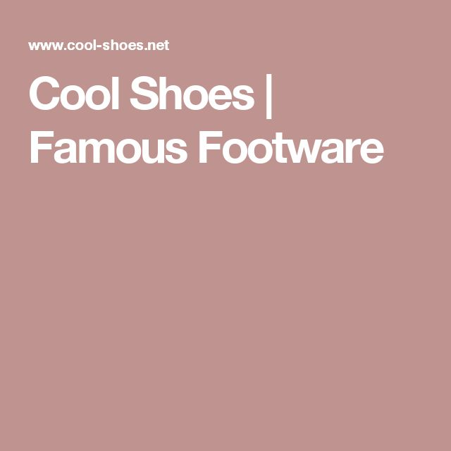 Cool Shoes | Famous Footware