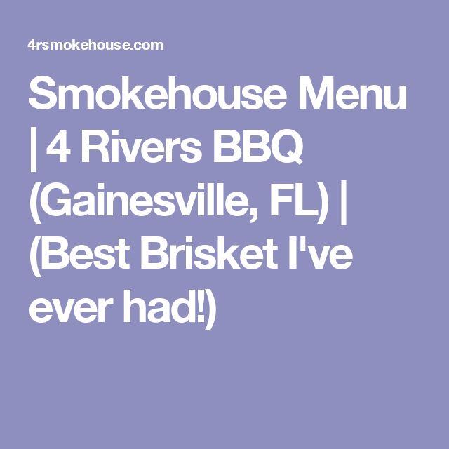 Smokehouse Menu | 4 Rivers BBQ (Gainesville, FL)  | (Best Brisket I've ever had!)