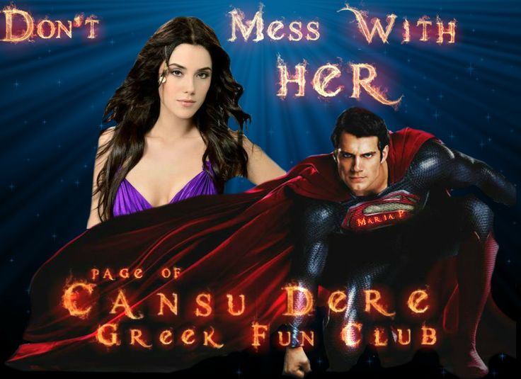 #Superman : ''Don't Mess With HER'' #CansuDere