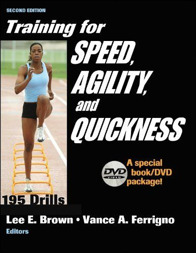 Training for Speed, Agility, and Quickness: Special Book/DVD Package by Lee E. Brown. $14.77. Reading level: Ages 18 and up. Publisher: Human Kinetics; 2 edition (August 5, 2005). Author: Lee E. Brown. Publication: August 5, 2005