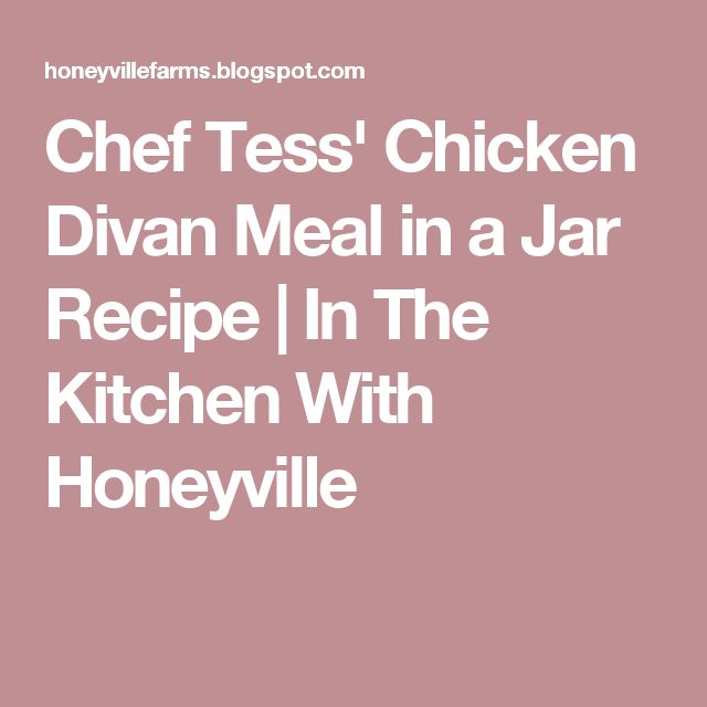 Chef Tess' Chicken Divan Meal in a Jar Recipe | In The Kitchen With Honeyville