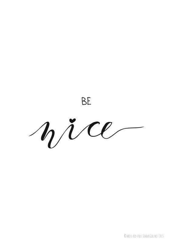 """missredfox - Print """"Be Nice"""" - bnw, black & white, graphic, art, typo, calligraphy, lettering, decoration // Poster Druck """"Be Nice"""" - schwarz weiß, grafisch, Kunst, Lettering, Kalligrafie, Typographie, Deko, Geschenk"""