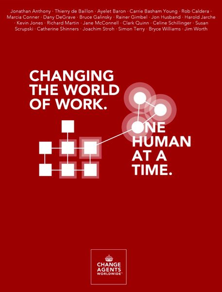 Changing the World of Work. One Human at a Time (by Change Agents Worldwide)