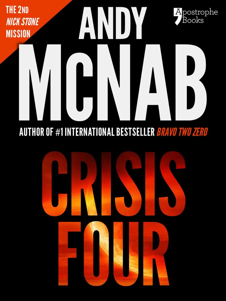 Amazon.com: Crisis Four (Nick Stone Book 2) : Andy McNab's best-selling series of Nick Stone thrillers - now available in the US, with bonus...