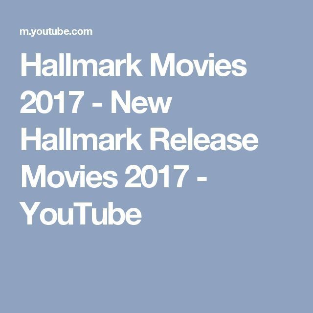 Nice Movies to watch: Cool Movies to watch: Hallmark Movies 2017 - New Hallmark Release Movies 2017 - ... Cinema