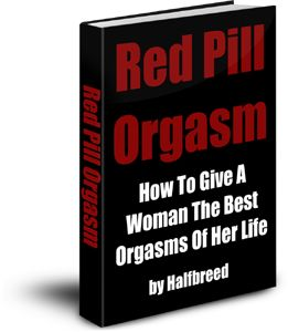 Red Pill Orgasm Review (Book by Halfbreed)