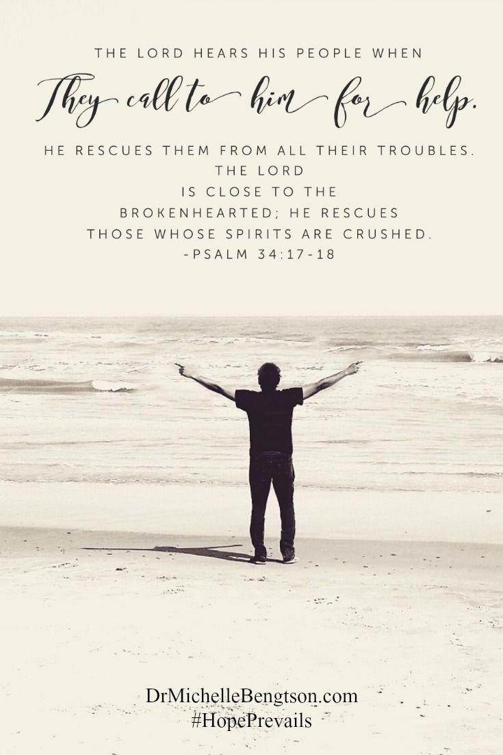 The Lord hears His people when they call to Him for help. He rescues them from all their troubles. The Lord is close to the brokenhearted, He rescues those whose spirits are crushed. Psalm 34:17-18 Christian Inspirational Quote. Bible Verse. Scripture.