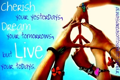 Live your todays