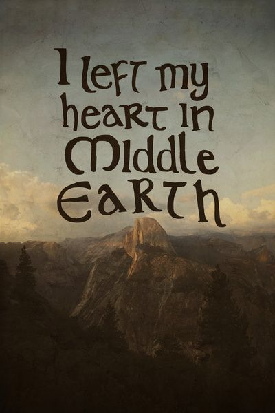 I left my heart in Middle Earth.