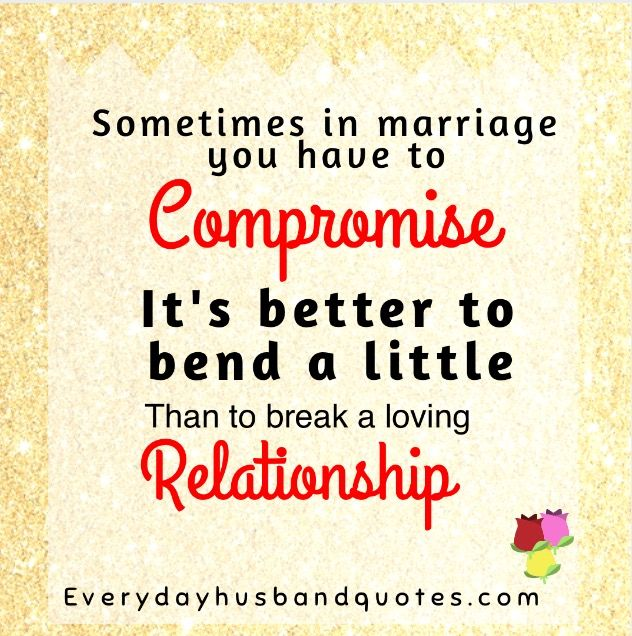 marriage is compromising Compromise in marriage doesn't have to be a losing proposition for you or your  spouse avoid arguing and find solutions together these 4 key steps can help.