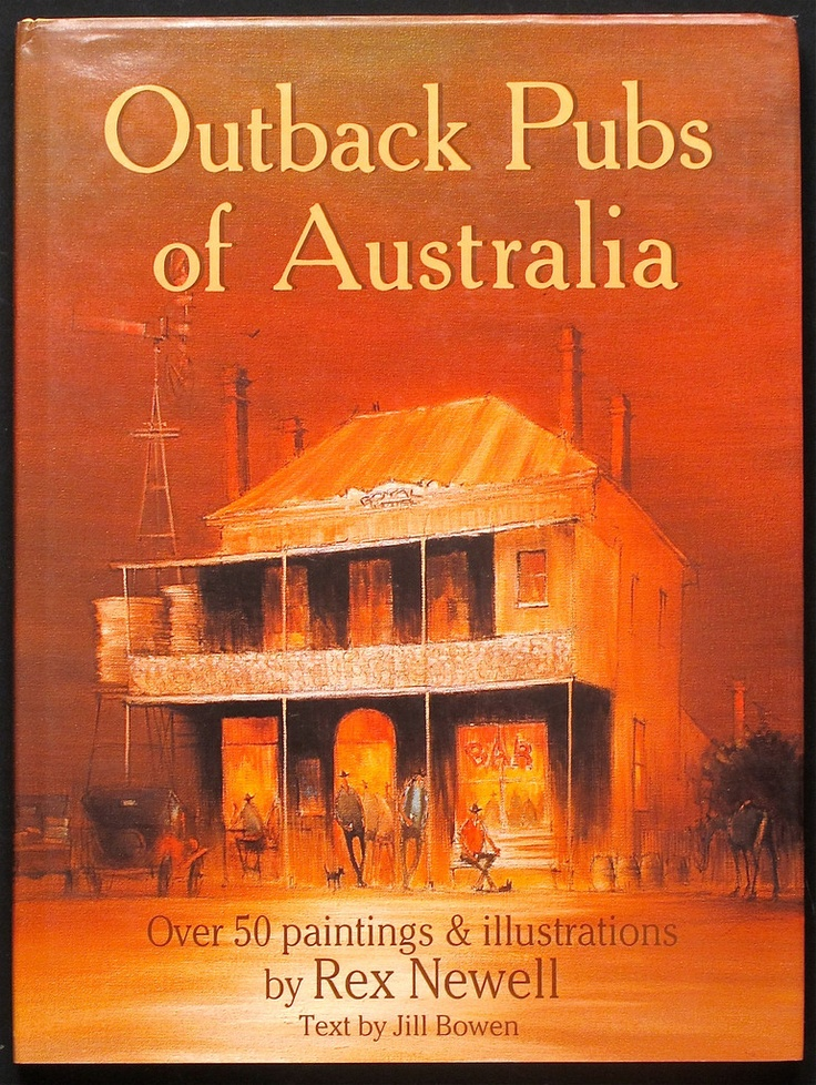 Outback Pubs of Australia by Rex Newell (ISBN 0867771550)